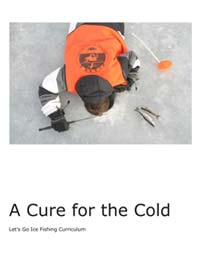 A Cure for the Cold, Let's Go Ice Fishing Curriculum Cover