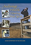 Anchorage Wildlife Viewing Hot Spots Cover